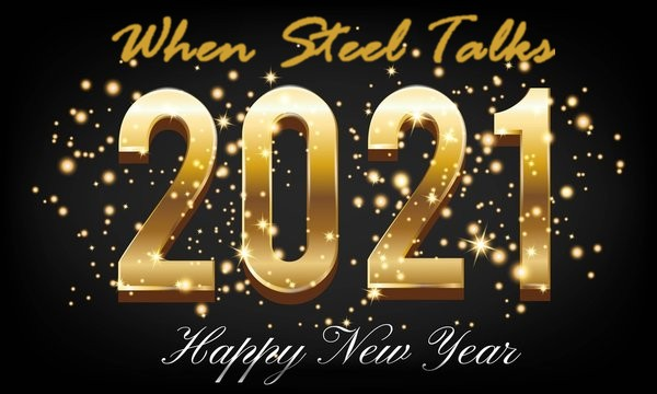 Happy New Year 2021 & Cheers To Life from When Steel Talks (WST)